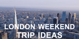 Discover London On One Of The Great Weekend Trip Ideas